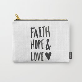 Faith Hope and Love Carry-All Pouch
