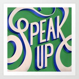 SPEAK UP Art Print