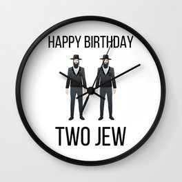 Happy Birthday Two Jew - Humor Funny Jewish Art Wall Clock
