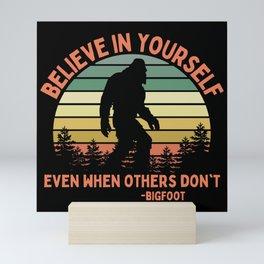 Bigfoot Funny Believe In Yourself Motivational Sasquatch Vintage Sunset Mini Art Print