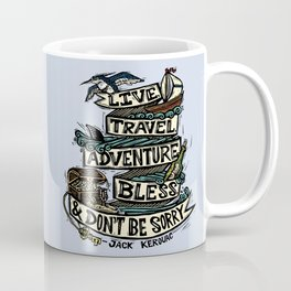 Live, Travel, Adventure, Bless, & Don't Be Sorry Coffee Mug