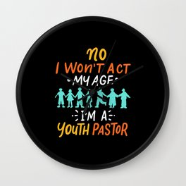 Don't Make Me Use My Youth Pastor Voice Wall Clock