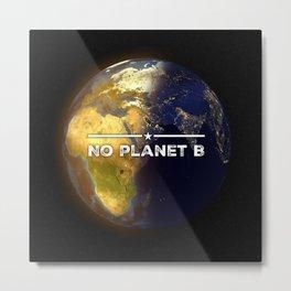 No Planet B Metal Print