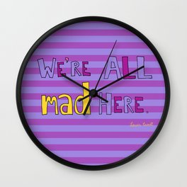 We're all mad here. Wall Clock