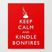 kindle Canvas Prints featuring Keep Calm & Kindle Bonfires by Zach Shonkwiler
