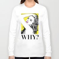 lindsay lohan Long Sleeve T-shirts featuring Lindsay Lohan Why? by CLSNYC
