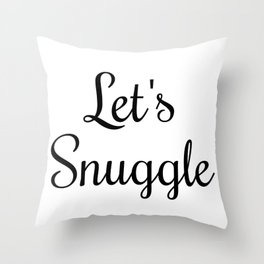 Let's Snuggle In Type Throw Pillow