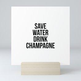 Save water drink champagne Mini Art Print