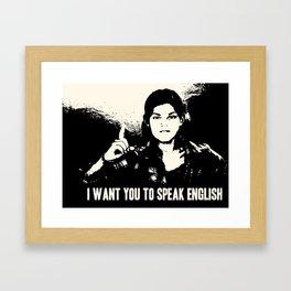 I want you to speak English Framed Art Print
