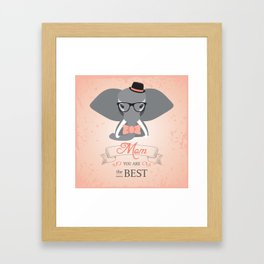 Mom You are the Best Framed Art Print