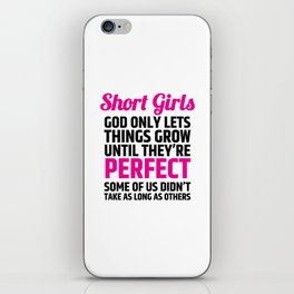 Short Girls God Only Lets Things Grow Until They're Perfect (Pink Black) iPhone Skin