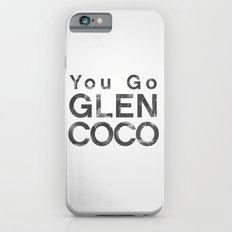 You Go Glen Coco - Mean Girls movie iPhone 6s Slim Case