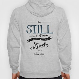 Be Still and Know that I am God - Black Hoody