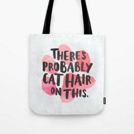 There's Probably Cat Hair On This Tote Bag