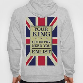 Your King and country need you Enlist. Hoody