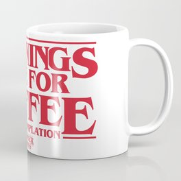 Mornings Are For Coffee & Contemplation (Stranger Things) Coffee Mug
