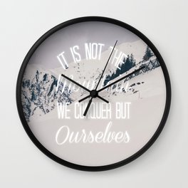 It Is Not The Mountain We Conquer Wall Clock