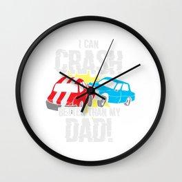 Demolition Derby Crashing Cars I Can Crash Better Than Dad Wall Clock