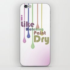 I Like Watching Paint Dry iPhone & iPod Skin