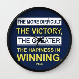 Happiness in winning Pele Typographic Inspirational Quote Wall Clock