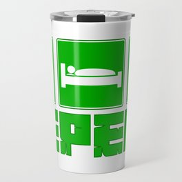 Eat, Sleep, MINE ! Travel Mug