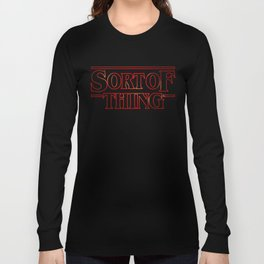 SORTOF THING Long Sleeve T-shirt