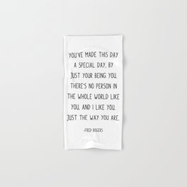 Fred Rogers Quote, You've made this day a special day, Hand & Bath Towel