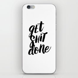Get Shit Done Black and White Motivational Typography Poster for Office or Workplace Decor Wall Art iPhone Skin