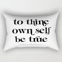 To thine own self be true Rectangular Pillow