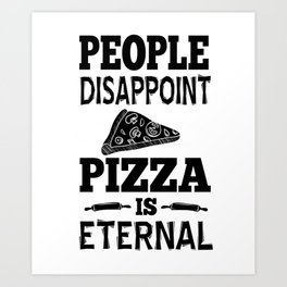 Pizza Eternal Hate People sarcasm Gift Art Print