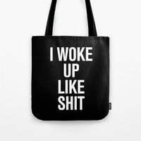 i woke up like this Tote Bags featuring I woke up like shit by RexLambo