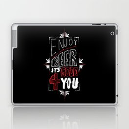 Enjoy A Beer It's Good For You! Laptop & iPad Skin