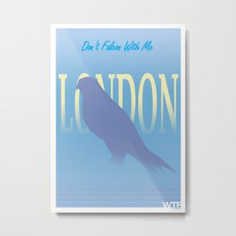 London - Don't Falcon With Me Metal Print