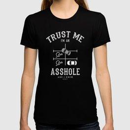 Trust me I'm an ASSHOLE T-shirt