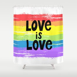 Love is love over the rainbow Shower Curtain