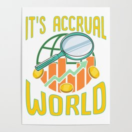 It's Accrual World Awesome Accounting Pun Poster