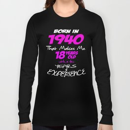 Funny Happy Birthday Shirts For Girls Born in 1940 Long Sleeve T-shirt