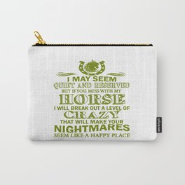 If You Mess With My Horse Carry-All Pouch