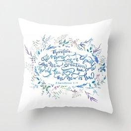 The New Creation - 2 Corinthians 5:17 Throw Pillow