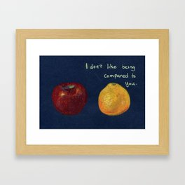 Like Comparing Apples and Oranges Framed Art Print