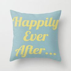 Happily Ever After... Throw Pillow