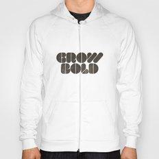 GROW BOLD Hoody