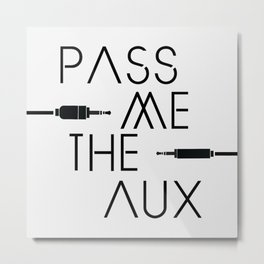 Pass Me The Aux Podcast Original Logo Metal Print