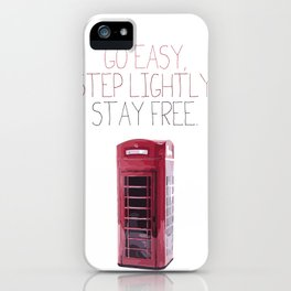 Go Easy, Step Lightly, Stay Free. iPhone Case