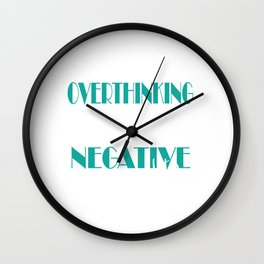 Funny Overthink Tshirt Design Negative Thoughts Wall Clock