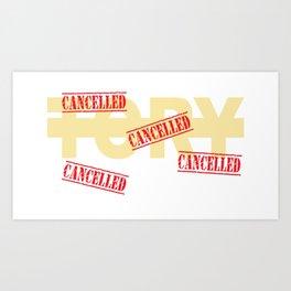 Tory Cancelled Art Print
