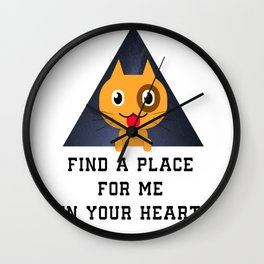 Find a place for me in your heart Wall Clock