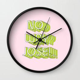 No way josé Wall Clock