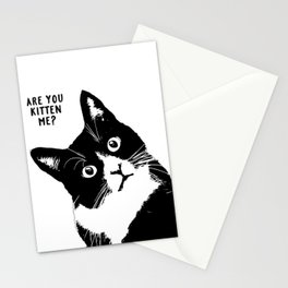 are you kitten me? Stationery Cards