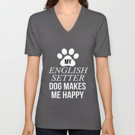 My English Setter Makes Me Happy Unisex V-Neck